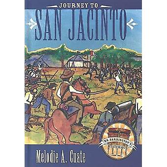 Journey to San Jacinto by Melodie A. Cuate - 9780896726024 Book