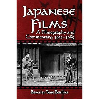 Japanische Filme - Filmographie und Kommentar - 1921-1989 von Beverley