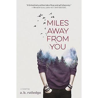 Miles Away From You by  -A. -B. Rutledge - 9781328852335 Book