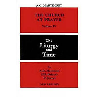 Church at Prayer Volume IV The Liturgy and Time by Martimort & A G