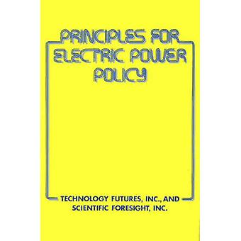 Principles for Electric Power Policy by Technology Futures & Inc