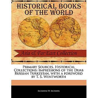 Primaire bronnen historische collecties impressies van het Duab Russisch Turkestan met een voorwoord van T. S. Wentworth door W. Rickmer & Aqua