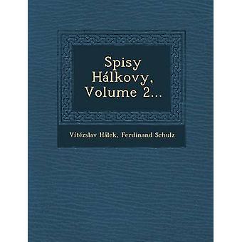 Spisy Hlkovy Volume 2... by Hlek & Vtzslav