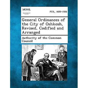 General ordinanser byen Oshkosh revidert kodifisert og arrangert av myndighet i vanlig