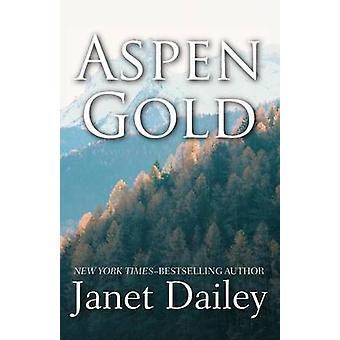 Aspen Gold by Dailey & Janet