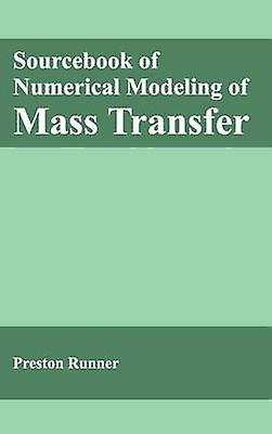 Sourcebook of Numerical Modeling of Mass Transfer by courirner & Preston