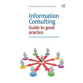 Information Consulting Guide to Good Practice by Wormell & Irene
