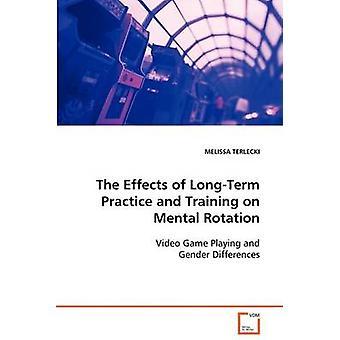 Gli effetti di lungo termine pratica e formazione sulla rotazione mentale da TERLECKI & MELISSA