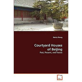 Courtyard Houses of Beijing by Zhang Donia
