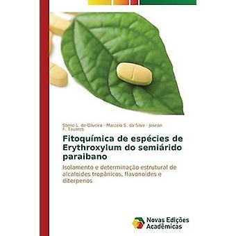 Fitoqumica de Espcies de Erythroxylum Semirido Paraibano von de Oliveira Steno L.