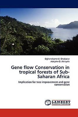 Gene FFaible Conservation in Tropical Forests of SubSaharan Africa by Onokpise Oghenekome U.