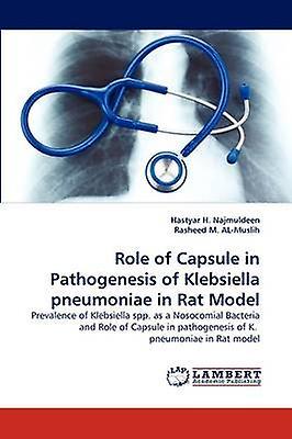 Role of Capsule in Pathogenesis of Klebsiella Pneumoniae in Rat Model by H. Najmuldeen & Hastyar