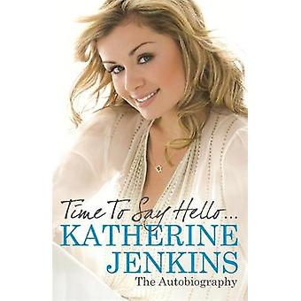 Time to Say Hello by Katherine Jenkins