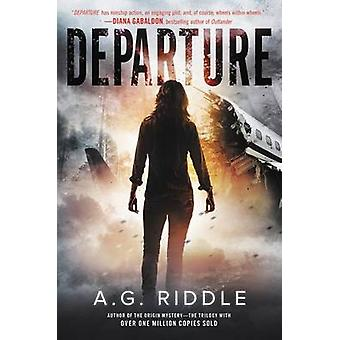 Departure by A G Riddle - 9780062433220 Book