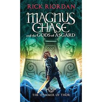 Magnus Chase and the Gods of Asgard - Book 2 - The Hammer of Thor by R