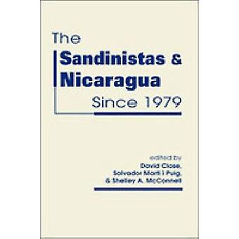 The Sandinistas and Nicaragua Since 1979 by David Close - Salvador Ma