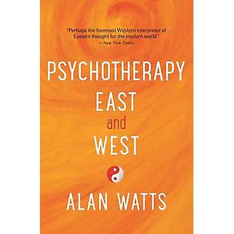Psychotherapy East and West by Alan Watts - 9781608684564 Book
