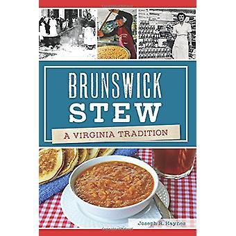 Brunswick Stew - A Virginia Tradition by Joseph R Haynes - 97816258596