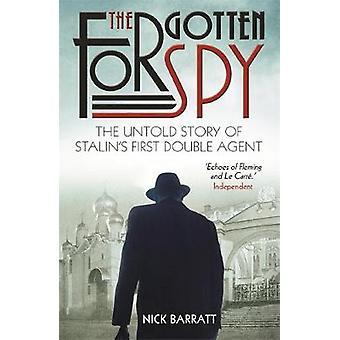 The Forgotten Spy by Nick Barratt - 9781910536681 Book