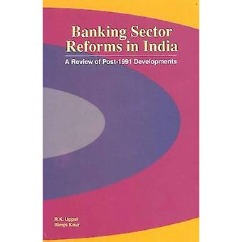 Banking Sector Reforms in India - A Review of Post-1991 Developments b