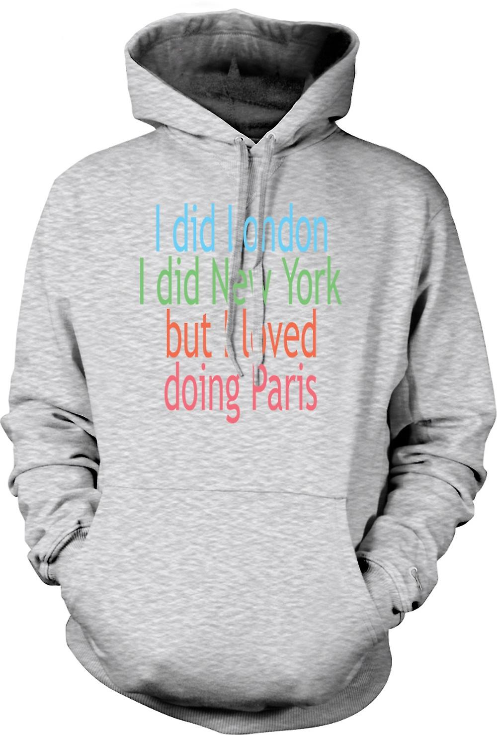 Mens Hoodie - I Did London I Did New York But I Loved Doing Paris