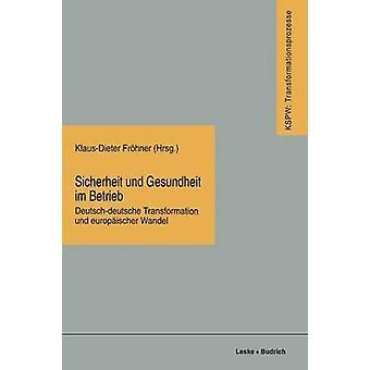 Sicherheit Und Gesundheit Im Betrieb DeutschDeutsche Transformation Und Europaischer Wandel de Frohner & KlausDieter