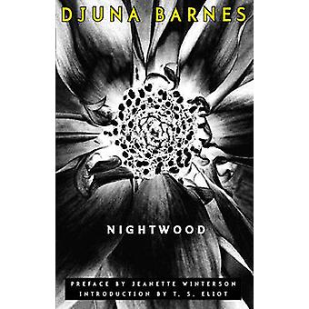 Nightwood (New edition) by Djuna Barnes - Jeanette Winterson - T. S.