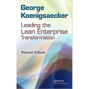 Leading the Lean Enterprise Transformation Second Edition (Hardcover) by Koenigsaecker George