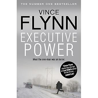 Executive Power (The Mitch Rapp Series) (Paperback) by Flynn Vince