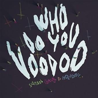 Satan tager en ferie - der gør du Voodoo [CD] USA import