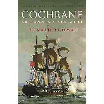 Cochrane - Britannias Seewolf von Donald Thomas - 9780304356591 Buch