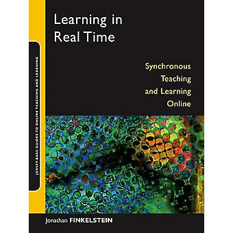 Learning in Real Time - Synchronous Teaching and Learning Online by Jo