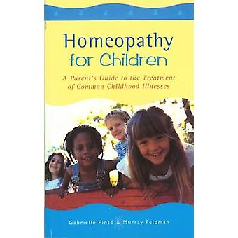 Homeopathy For Children - A Parent's Guide to the Treatment of Common