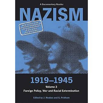 Nazism - 1919-1945 - Foreign Policy - War and Racial Extermination -A D