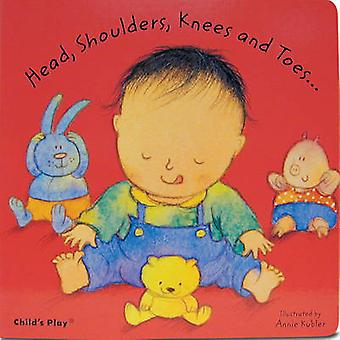 Head - Shoulders - Knees and Toes... by Annie Kubler - 9780859537285