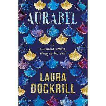 Aurabel - The edgiest mermaid ever written about by Laura Dockrill - 9