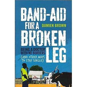 Pleister voor een gebroken been - wordt een arts zonder grenzen (en andere