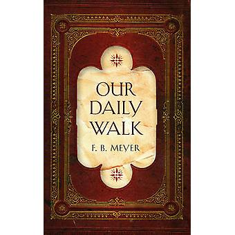 Our Daily Walk - Daily Readings by F.B. Meyer - 9781845505790 Book
