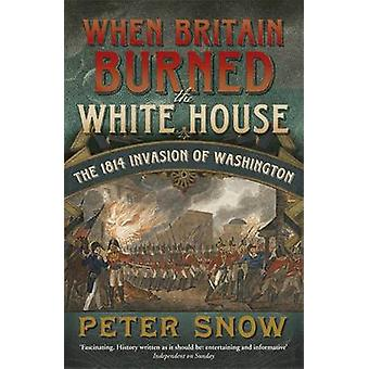 When Britain Burned the White House - The 1814 Invasion of Washington