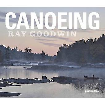 Canoeing - Ray Goodwin (2nd Revised edition) by Ray Goodwin - 9781906