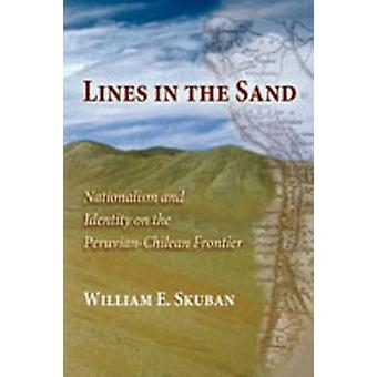 Lines in the Sand - Nationalism and Identity on the Peruvian-Chilean F