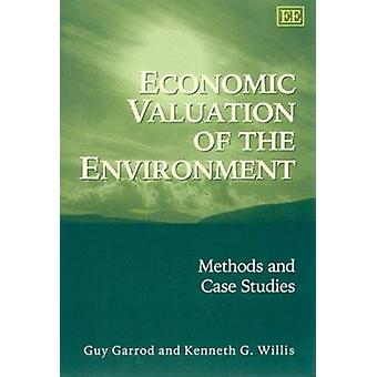 Economic Valuation of the Environment - Methods and Case Studies (New