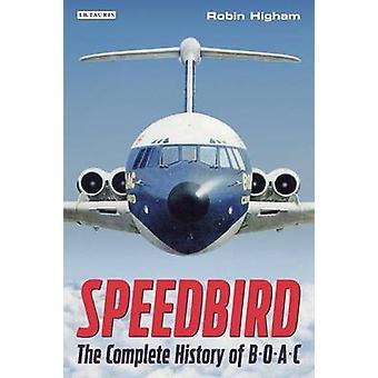 Speedbird - a história completa de BOAC por Robin Higham - 97817807646