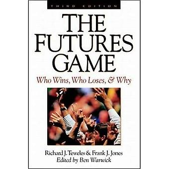 The Futures Game: Who Wins, Who Loses, & Why: Who Wins, Who Loses, and Why