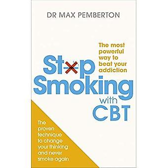 Arrêter de fumer avec CBT: le moyen le plus puissant pour vaincre votre dépendance
