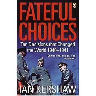 Skæbnesvangre valg: Ti beslutninger, der ændrede verden, 1940-1941