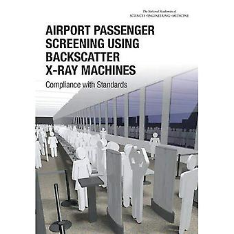 Flyplassen passasjer Screening bruker Backscatter røntgen:: Overholdelse av standarder