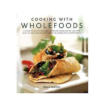 Matlagning med Wholefoods [illustrerad]