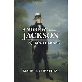 Andrew Jackson, Southerner (Southern Biography)