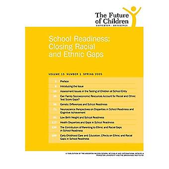 The Future of Children: Spring 2005: School Readiness: Closing Racial and Ethnic Gaps: School Readiness - Closing...